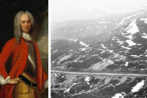 Field Marshal George Wade (left) oversaw the building of hundreds of miles of roads through the Highlands in a bid to bring the north under control after the Jacobite risings. They included the road between Coupar Angus, Braemar, Corgarff and Fort George near Inverness. PIC: Creative Commons/Historic Environment Scotland.