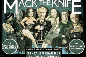 Mack The Knife is at Oran Mor, Glasgow and the Traverse Theatre, Edinburgh